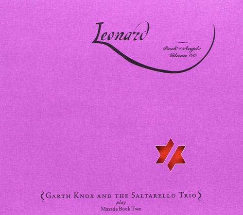Zorn, John / Garth Knox and the Saltarello Trio: Leonard: The Book of Angels Volume 30 (Tzadik)