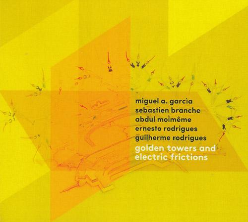 Garcia, Miguel A., Sebastien Branche, Abdul Moimeme, Ernesto Rodrigues, Guilherme Rodrigues: Golden (Creative Sources)