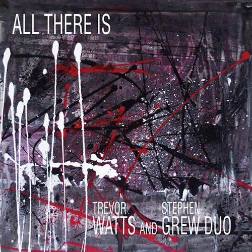 Watts, Trevor / Stephen Grew Duo: All There Is (Discus)