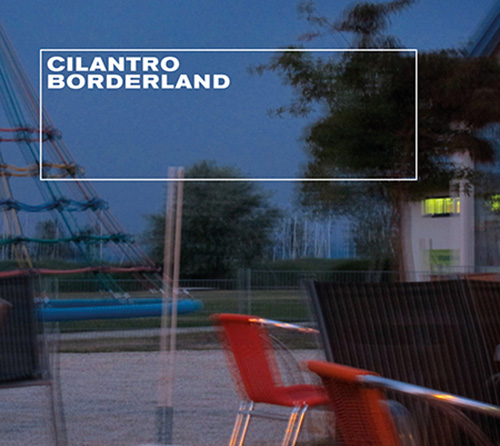 Cilantro (Angelica Castello / Billy Roisz): Borderland (Mikroton Recordings)