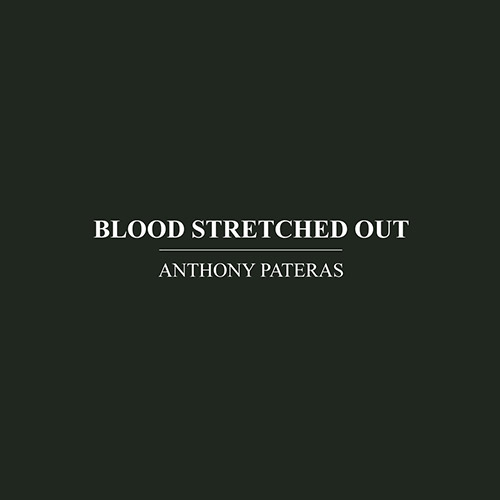 Pateras, Anthony: Blood Stretched Out (Immediata)