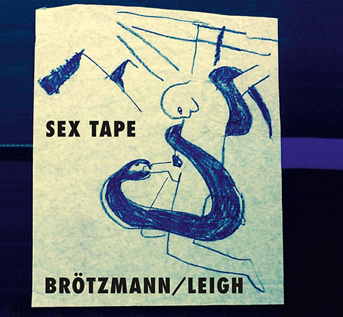 Brotzmann, Peter / Heather Leigh: Sex Tape (Trost Records)