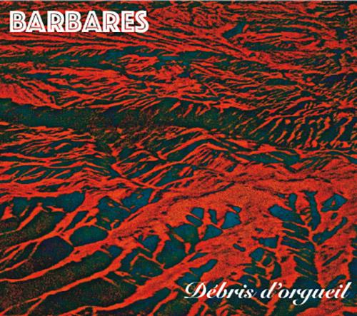 Barbares (Bopp / Foussat / Petit / Sato): Debris d'orgueil (Fou Records)