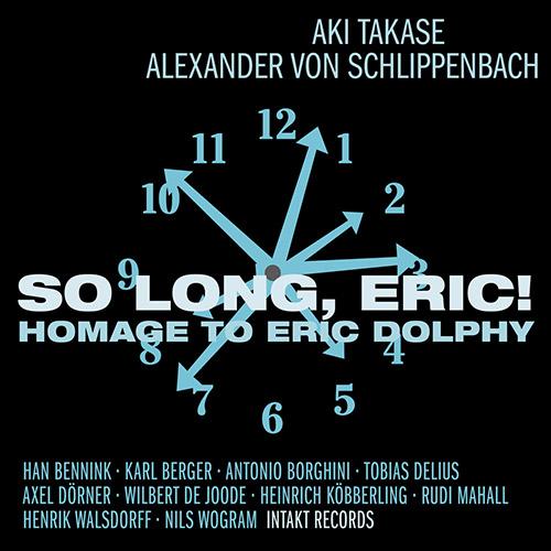 Takase, Aki / Alexander von Schlippenbach: So Long, Eric! Homage to Eric Dolphy (Intakt)