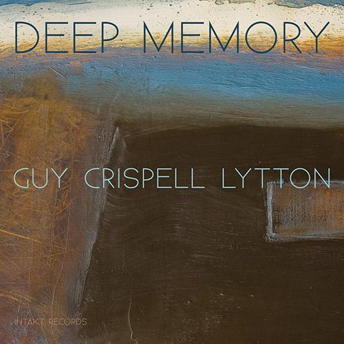 Guy, Barry / Marilyn Crispell / Paul Lytton: Deep Memory (Intakt)