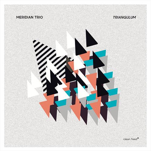 Meridian Trio (Mazzarella / Ulery / Cunningham): Triangulum (Clean Feed)