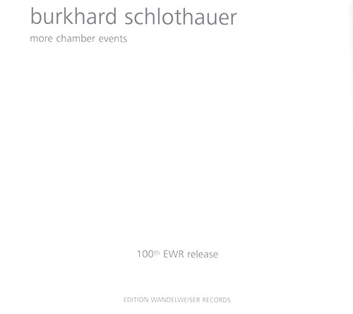 Schlothauer, Burkhard: More Chamber Events [2CDs] (Edition Wandelweiser Records)