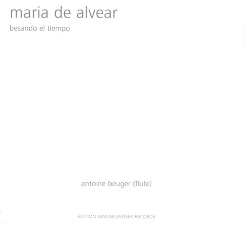 de Alvear, Maria /  Antoine Beuger: Besando El Tiempo  [2 CDs] (Edition Wandelweiser Records)