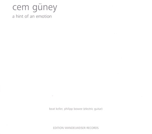 Guney, Cem: A Hint Of An Emotion (Edition Wandelweiser Records)