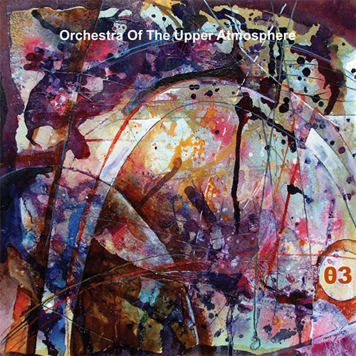 Orchestra Of The Upper Atmosphere: 03 (Discus)
