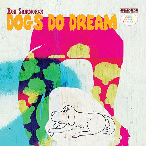 Samworth, Ron (Samworth / Adler / JP Carter / Naylor / Peggy Lee / James Meger): Dogs Do Dream (Drip Audio)