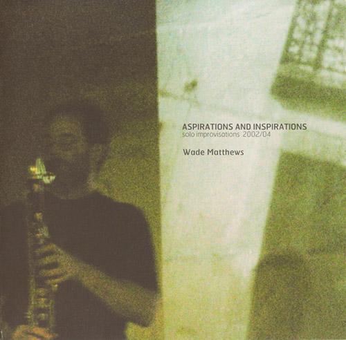 Matthews, Wade: Aspirations And Inspirations (Creative Sources)
