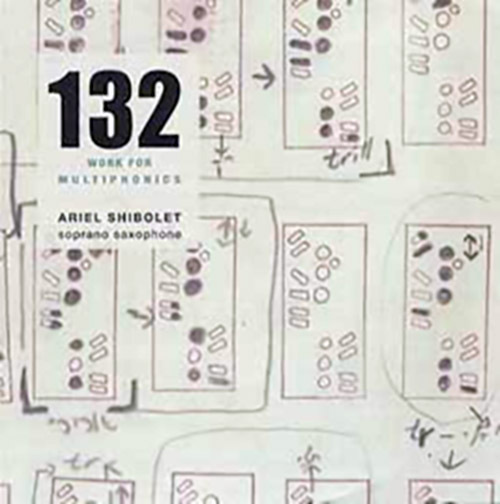 Shibolet, Ariel: 132: Work For Multiphonics (Creative Sources)