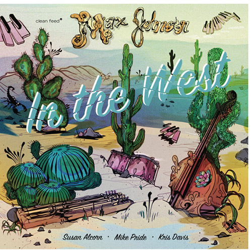 Johnson, Max: In The West (Clean Feed)