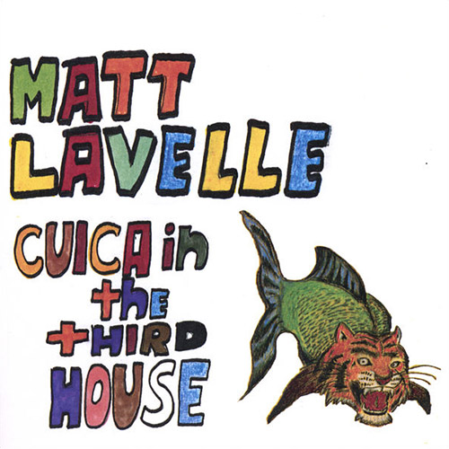 Lavelle, Matt: Cuica In The Third House (KMB Jazz)