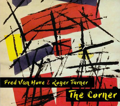 Van Hove, Fred / Roger Turner: The Corner (Relative Pitch)