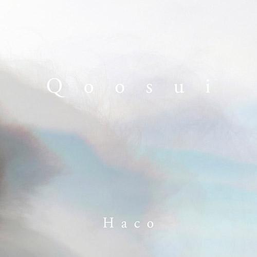 Haco: Qoosui (Someone Good / Room40)
