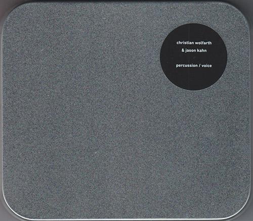 Wolfarth, Christian / Jason Kahn: Percussion / Voice (Confront)