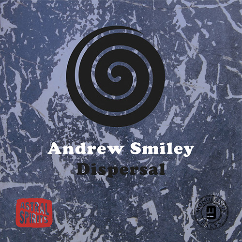 Smiley, Andrew : Dispersal [CASSETTE + DOWNLOAD] (Astral Spirits)