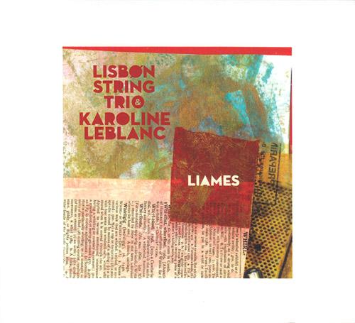 Lisbon String Trio with Karoline Leblanc: Liames (Creative Sources)