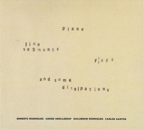 Rodrigues, Ernesto / Andre Hencleeday / Guilherme Rodrigues / Carlos Santos: Plane, Line Segments, R (Creative Sources)