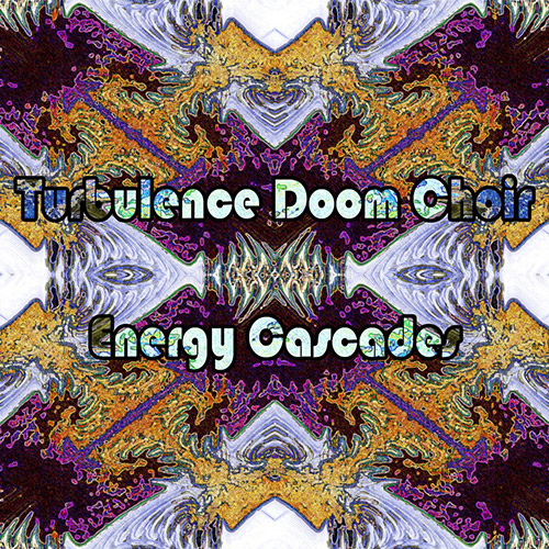 Turbulence Doom Choir: Energy Cascades (Evil Clown)
