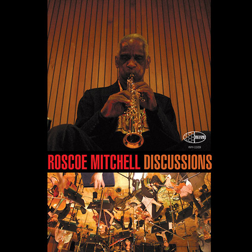 Mitchell, Roscoe: Discussions (Wide Hive)