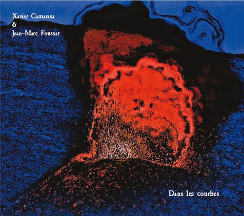 Camarasa, Xavier / Jean-Marc Foussat: Dans les Courbes (Fou Records)
