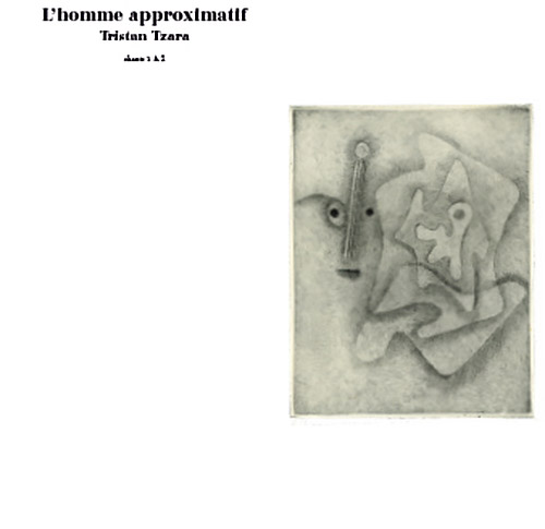 Foussat, Jean-Marc / Jamal Moss / Jean-Francois Pauvros: plays Tristan Tzara : L'homme Approximatif (Fou Records)
