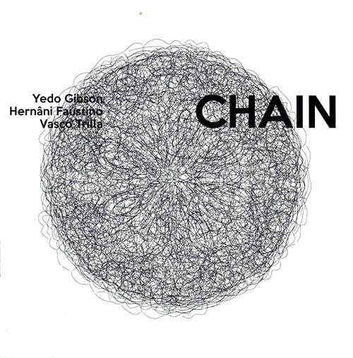 Gibson, Yedo / Hernani Faustino / Vasco Trilla: CHAIN (NoBusiness)