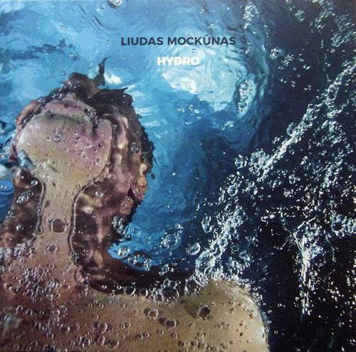 Mockunas, Liudas : Hydro [VINYL] (NoBusiness)