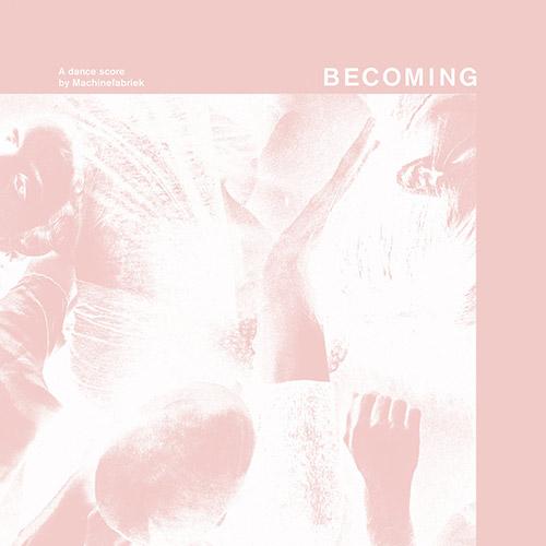 Machinefabriek: Becoming [CD + DOWNLOAD] (Not On Label)