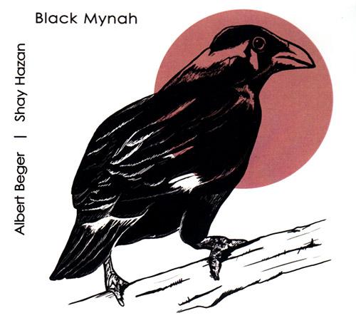 Beger, Albert / Shay Hazan: Black Mynah (Creative Sources)