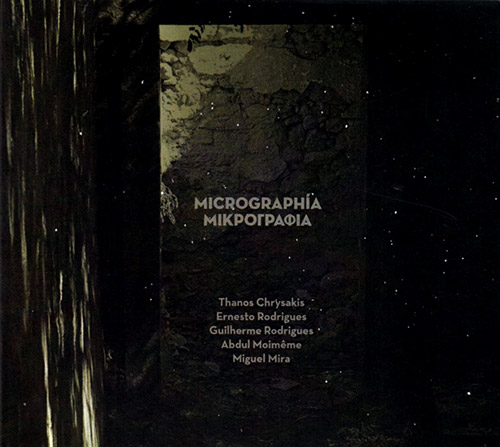 Chrysakis, Thanos / Ernesto Rodrigues / Guilherme Rodrigues / Miguel Mira / Abdul Moimeme: Micrograp (Creative Sources)