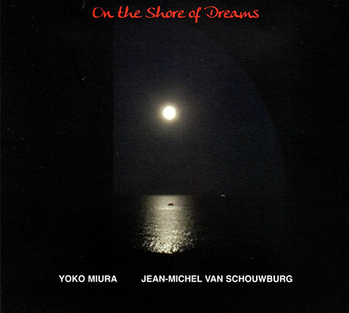 Muira, Yoko / Jean Michel Van Schouwburg: On The Shore Of Dreams (FMR)