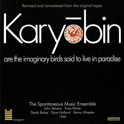 Spontaneous Music Ensemble: Karyobin (1968) [2017 REISSUE] (Emanem)