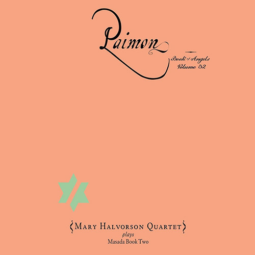 Halvorson, Mary Quartet (w/ Gress / Fujiwara / Okazaki): Paimon: The Book Of Angels Volume 32 (Tzadik)