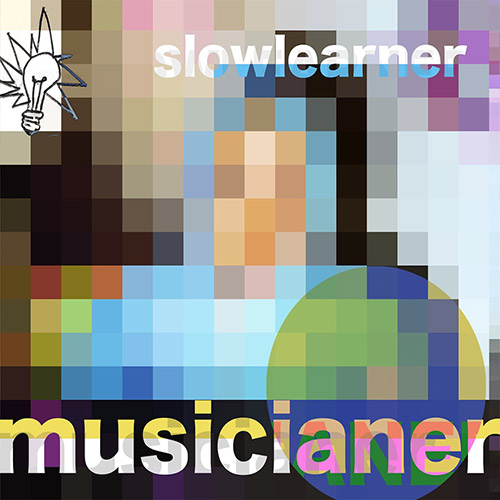 Musicianer (Sinton / Ajemian / Taylor): Slow Learner (Iluso)