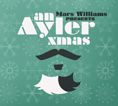 Williams, Mars presents (w/ Berman / Lonberg-Holm / Baker / Kessler / Sandstrom / Hunt): An Ayler Xm (Soul What Records)