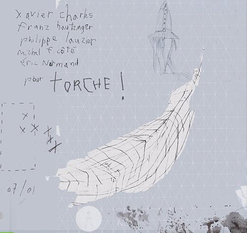 Charles, Xavier / Michel F Cote / Franz Hautzinger / Philippe Lauzier / Eric Normand: Torche! (Tour de Bras)