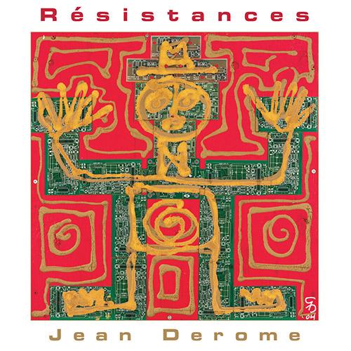 Derome, Jean : Resistances (Ambiances Magnetiques)