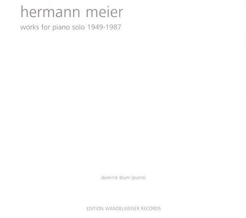 Meier, Hermann : Works For Piano 1949 - 1987 [2 CDs] (Edition Wandelweiser Records)