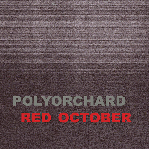 Polyorchard: Red October [CASSETTE w/DOWNLOAD] (Out and Gone Music)