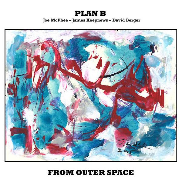 Plan B (Joe Mcphee / James Keepnews / David Berger): From Outer Space [VINYL with DOWNLOAD] (Roaratorio)