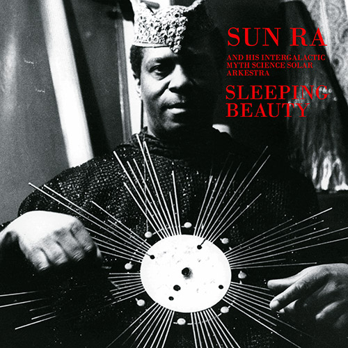 Sun Ra and His Intergalactic Myth Science Solar Arkestra: Sleeping Beauty [VINYL] (Art Yard)