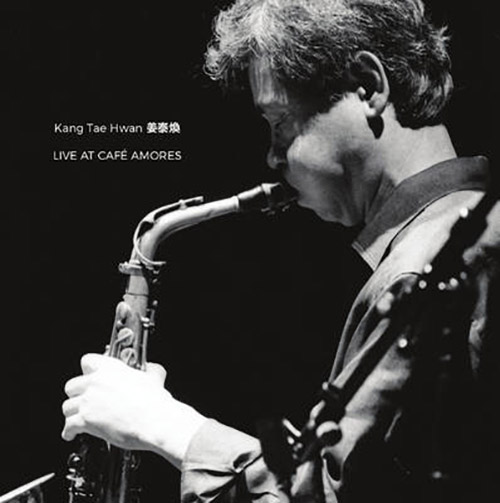 Hwan, Kang Tae : Live at Cafe Amores (NoBusiness)