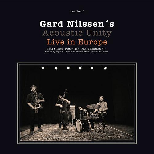 Nilssen's, Gard Acoustic Unity : Live in Europe  [VINYL 3 LPs + 3 CDs] (Clean Feed)