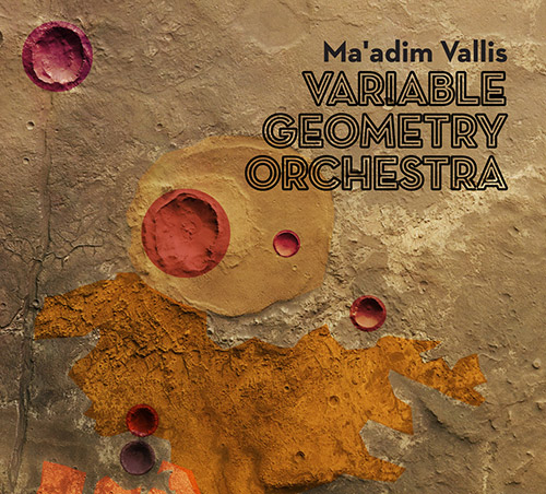 Variable Geometry Orchestra: Ma'adim Vallis [2 CDS] (Creative Sources)