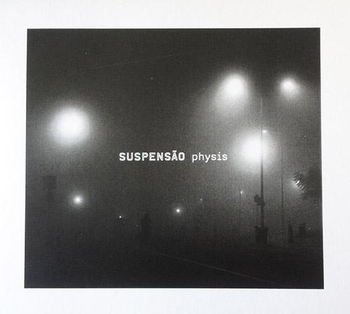 Suspensao: Physis (Creative Sources)