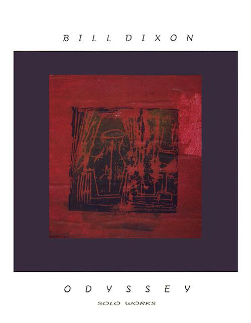 Dixon, Bill: Odyssey (Solo Works) [6 CD BOX SET] (Archive Edition)